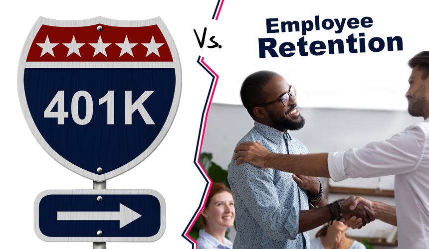 401(k) vs. Employee Retention